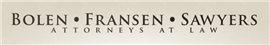 Firm Logo for Bolen Fransen Sawyers Attorneys At Law
