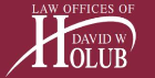 Firm Logo for Law Offices of <br />David W. Holub, P.C.