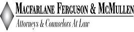 Macfarlane Ferguson & McMullen <br />Professional Association Law Firm Logo