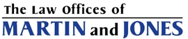 The Law Offices of <br />Martin & Jones Law Firm Logo