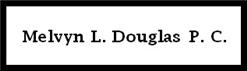 Melvyn L. Douglas P.C.