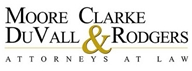 Moore, Clarke, DuVall & Rodgers, P.C. Law Firm Logo