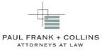 Paul Frank + Collins P.C. Law Firm Logo