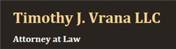 Timothy J. Vrana LLC Law Firm Logo