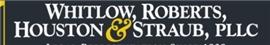 Whitlow, Roberts, Houston <br />& Straub, PLLC Law Firm Logo