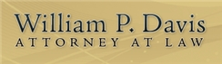William P. Davis, <br />Attorney at Law Law Firm Logo